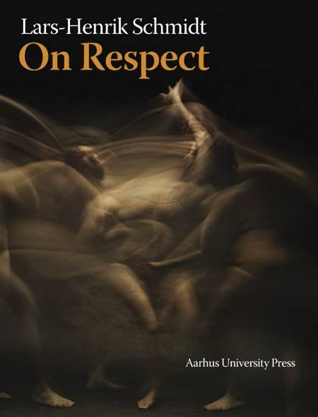 On Respect af Lars-Henrik Schmidt