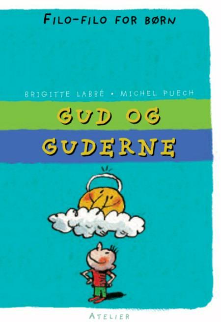 Gud og guderne af BRIGITTE LABBE' og Michel Puech