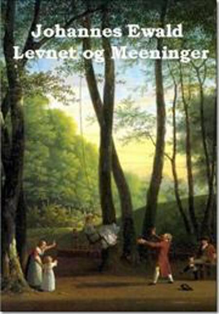 Levnet og Meeninger af Johannes Ewald
