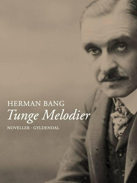 Tunge melodier af Herman Bang