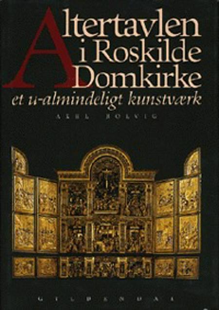 Altertavlen i Roskilde Domkirke af Axel Bolvig