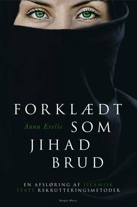 Forklædt som jihad-brud af Anna Erelle