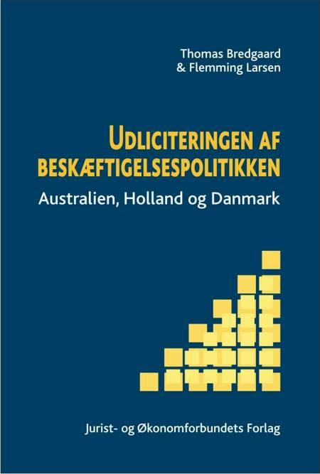 Udliciteringen af beskæftigelsespolitikken af Flemming Larsen og Thomas Bredgaard