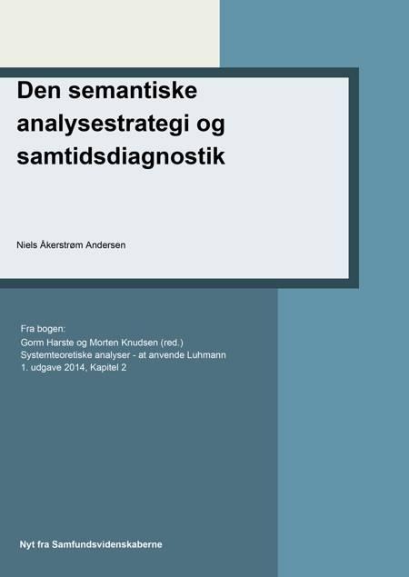 Den semantiske analysestrategi og samtidsdiagnostik af Niels Åkerstrøm Andersen