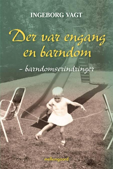 Der var engang en barndom af Ingeborg Vagt