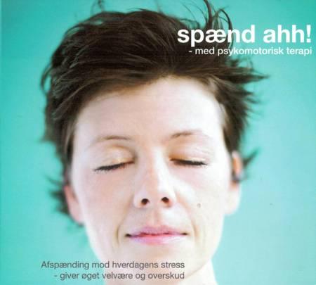 Spænd ahh! - med psykomotorisk terapi af Ea Suzanna Akasha, Ole Henning Sørensen og Birgit Dines
