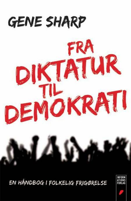 Fra diktatur til demokrati af Gene Sharp