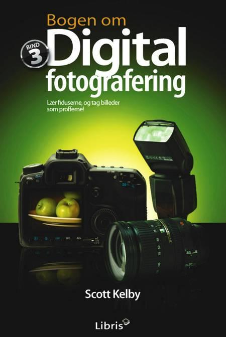 Bogen om digital fotografering, bind 3 af Scott Kelby