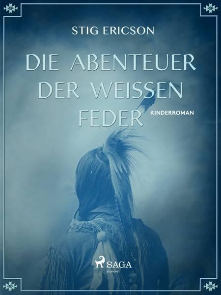 Die Abenteuer der Weissen Feder af Stig Ericson