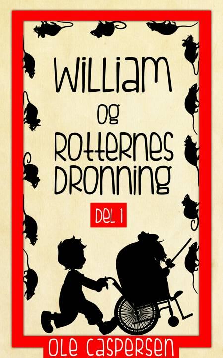 William og Rotternes Dronning af Ole Caspersen