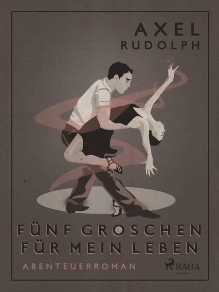 Fünf Groschen für mein Leben af Axel Rudolph