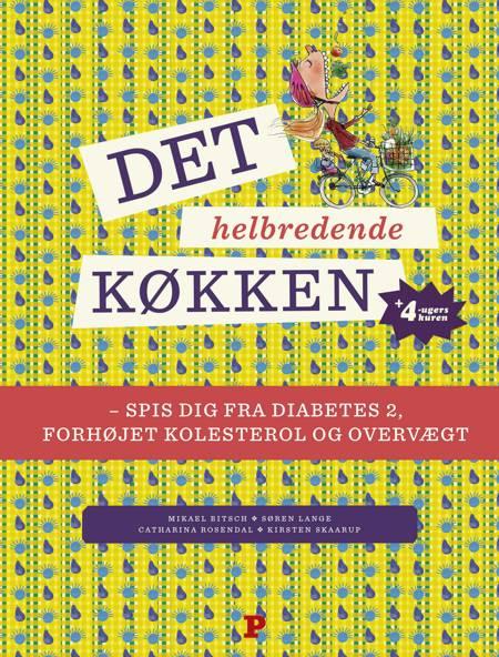 Det helbredende køkken af Kirsten Skaarup, Mikael Bitsch, Søren Lange og Catharina Rosendal m.fl.
