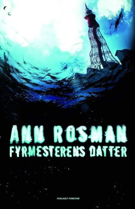 Fyrmesterens datter af Ann Rosman, Ann og Rosman