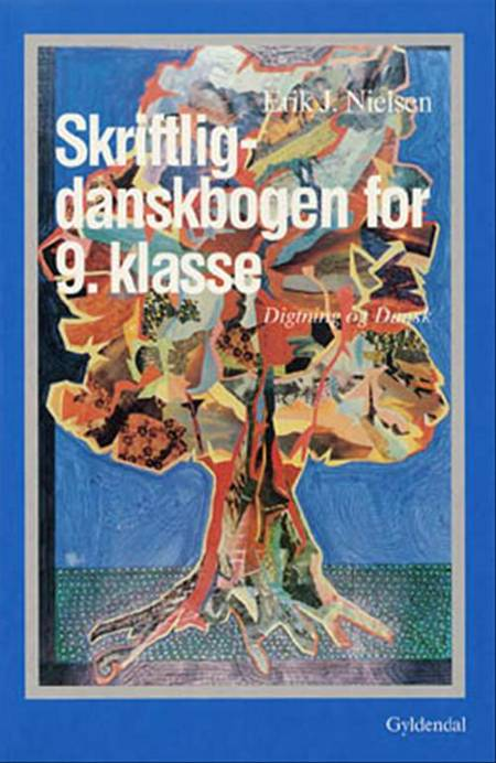 Skriftlig-danskbogen for 9. klasse af Erik Nielsen og Erik J. Nielsen
