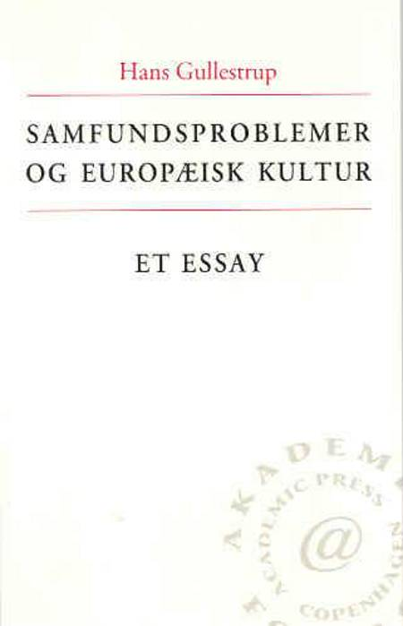 Samfundsproblemer og europæisk kultur af Hans Gullestrup