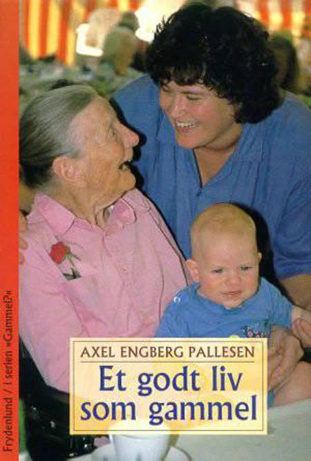 Et godt liv som gammel af Axel Engberg Pallesen