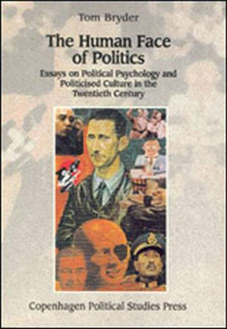 The human face of politics af Tom Bryder