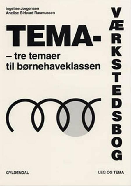 Tema-værkstedsbog af Anelise Birkvad Rasmussen og Ingelise Jørgensen
