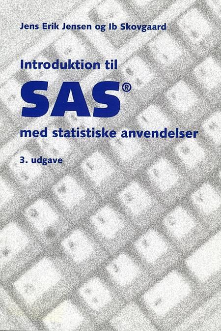 Introduktion til SAS med statistiske anvendelser af Ib Skovgaard og Jens Erik Jensen