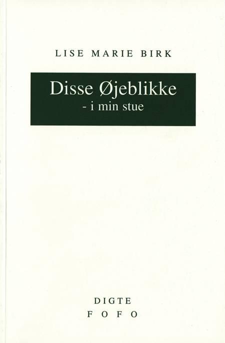 Disse øjeblikke - i min stue af Lise Marie Birk