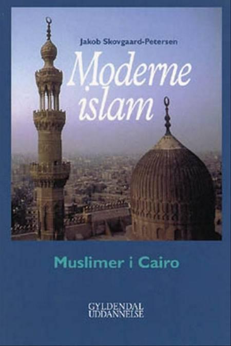 Moderne islam af Jakob Skovgaard-Petersen og Jacob Skovgaard-Petersen