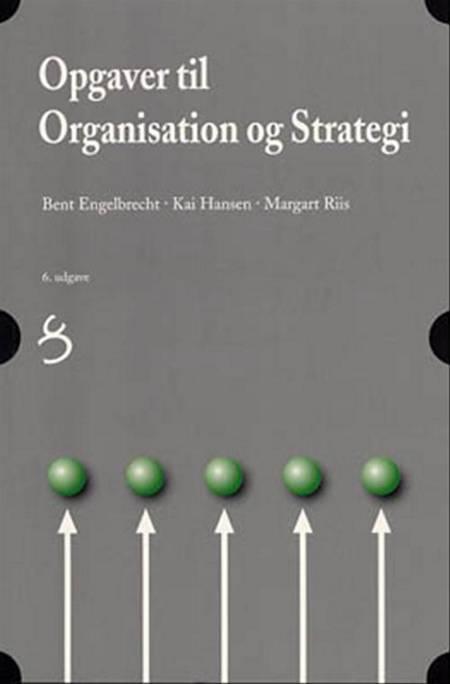 Organisation og strategi af Bent Engelbrecht, Kai Hansen og Margart Riis