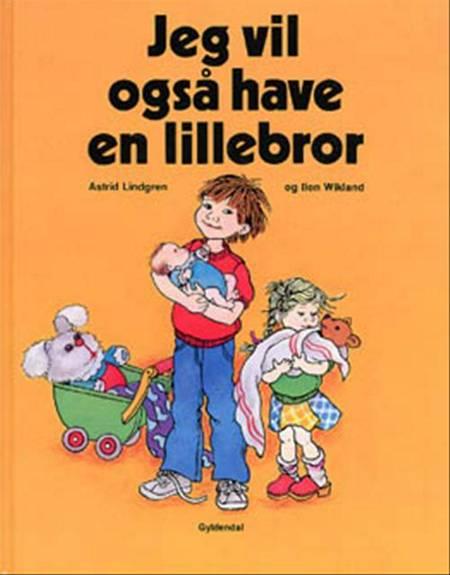 Jeg vil også have en lillebror af Astrid Lindgren og Ilon Wikland