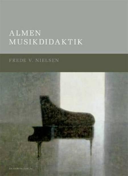 Almen musikdidaktik af Frede V. Nielsen