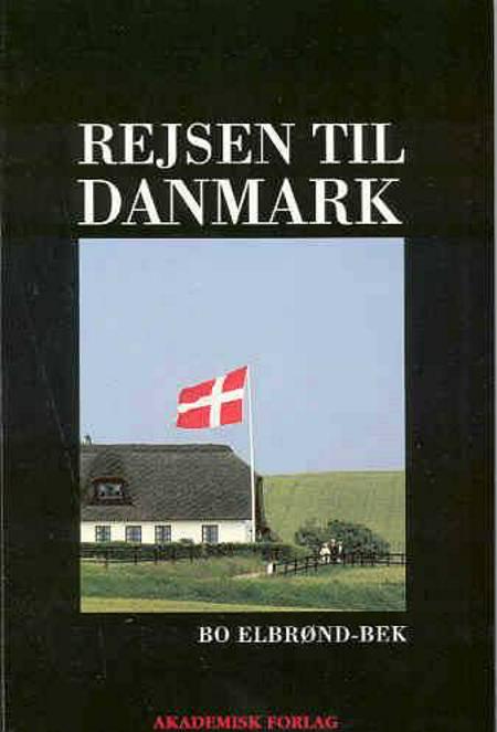 Rejsen til Danmark af Bo Elbrønd Bek