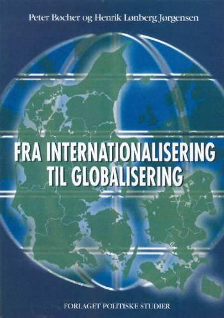 Fra internationalisering til globalisering af Peter Bøcher og Henrik Lønberg Jørgensen