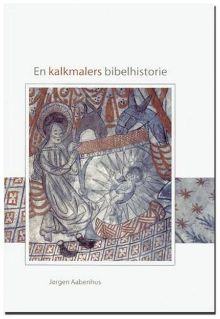 En kalkmalers bibelhistorie af Jørgen Aabenhus