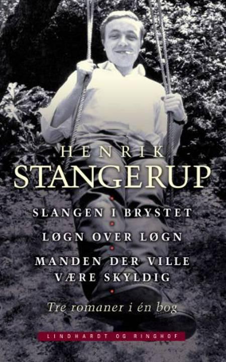 Slangen i brystet Løgn over løgn af Henrik Stangerup