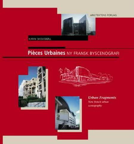 Pièces urbaines - ny fransk byscenografi af Karin Skousbøll