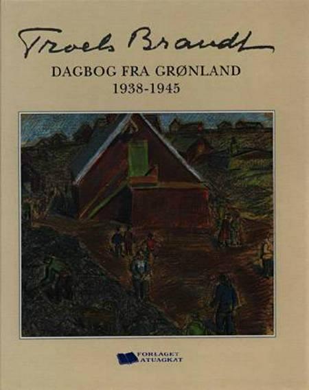 Dagbog fra Grønland af Troels Brandt