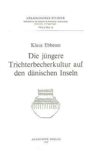 Die jüngere Trichterbecherkultur auf den dänischen Inseln af Klaus Ebbesen