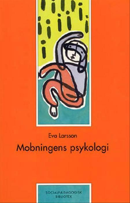 Mobningens psykologi af Eva Larsson