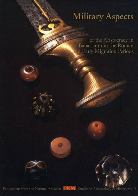 Military aspects of the aristocracy in Barbaricum in the Roman and Early Migration Periods