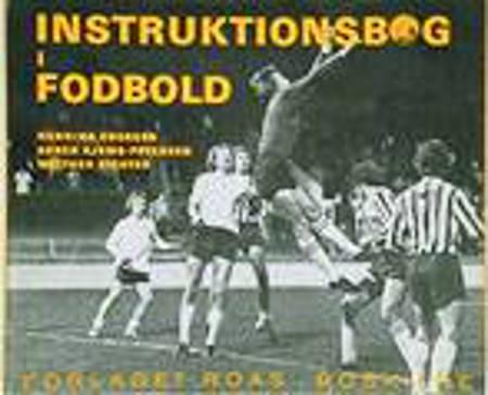 Instruktionsbog i Fodbold af Søren Kjems-Petersen, Søren Kjems Petersen, Walther Richter og Henning Enoksen
