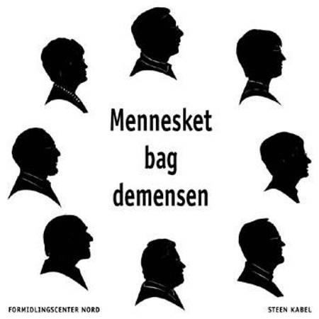 The Person behind Dementia af Steen Kabel