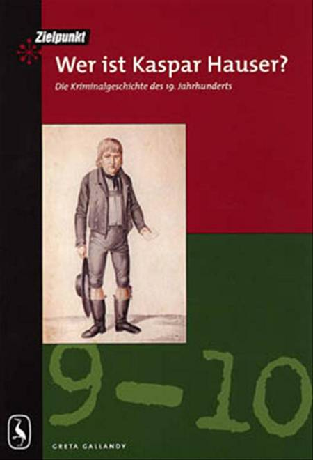Wer ist Kaspar Hauser? af Greta Gallandy-Jakobsen
