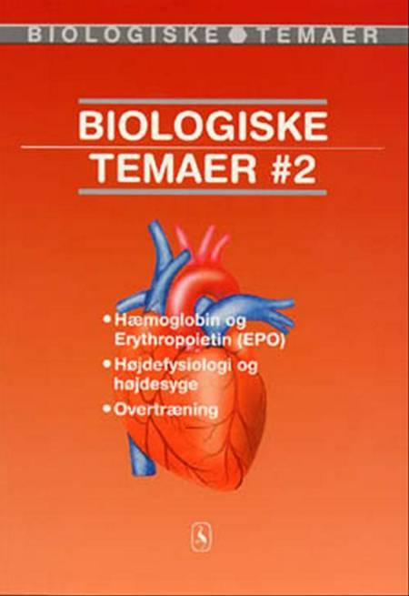 Biologiske temaer af Hans Jørgen Bregnhøi, Jens Bøgeskov, Svend Erik Nielsen, Ole Djurhuus og Dorte Hammelev m.fl.