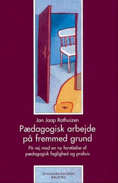 Pædagogisk arbejde på fremmed grund af Jan Jaap Rothuizen