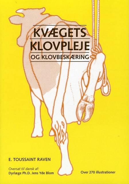 Kvægets klovpleje og klovbeskæring af E. Toussaint Raven