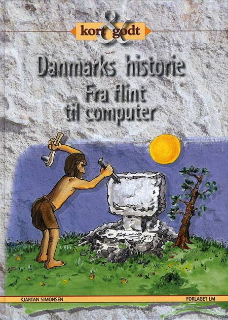 Danmarks historie - fra flint til computer af Kjartan Simonsen