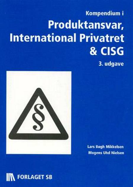Kompendium i Produktansvar, International Privatret & CISG af Lars Bøgh Mikkelsen