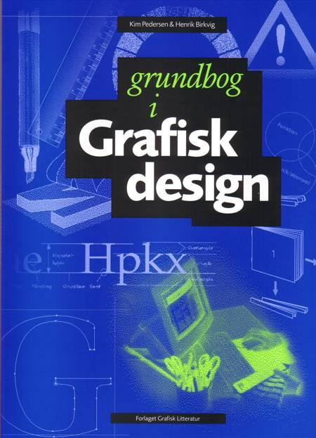 Grundbog i grafisk design af Henrik Birkvig, Kim Pedersen, Kim Pedersen og Henrik Birkvig og Kim Bjørn