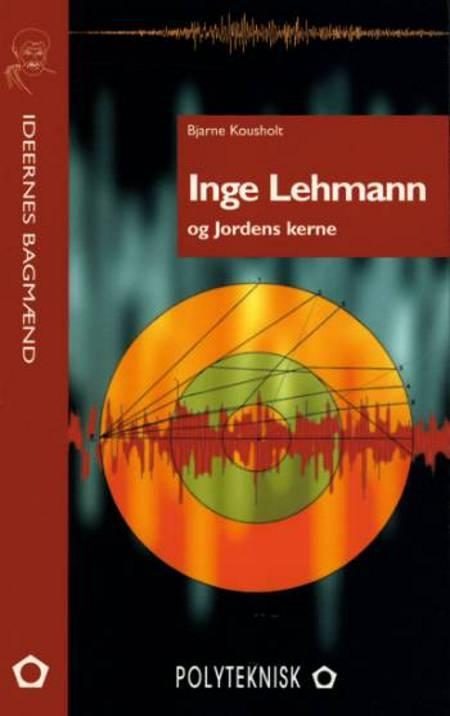 Inge Lehmann og Jordens kerne af Bjarne Kousholt