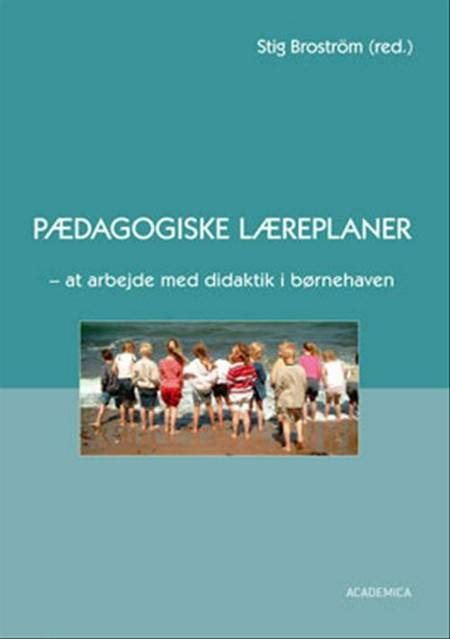 Pædagogiske læreplaner af Stig Broström, Karsten Schnack og Ophelia Achton m.fl.