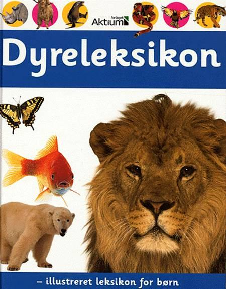 Dyreleksikon - illustreret leksikon for børn af Penelope Arlon