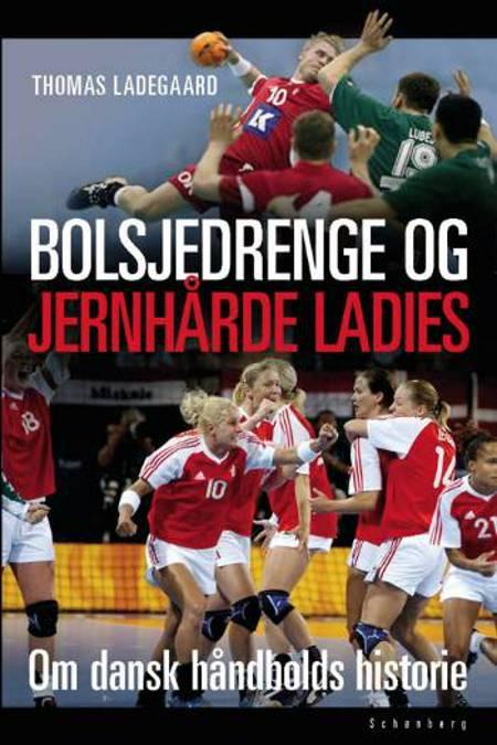 Bolsjedrenge og jernhårde ladies af Thomas Ladegaard